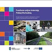 Fundusze unijne zmieniają Polskę Wschodnią