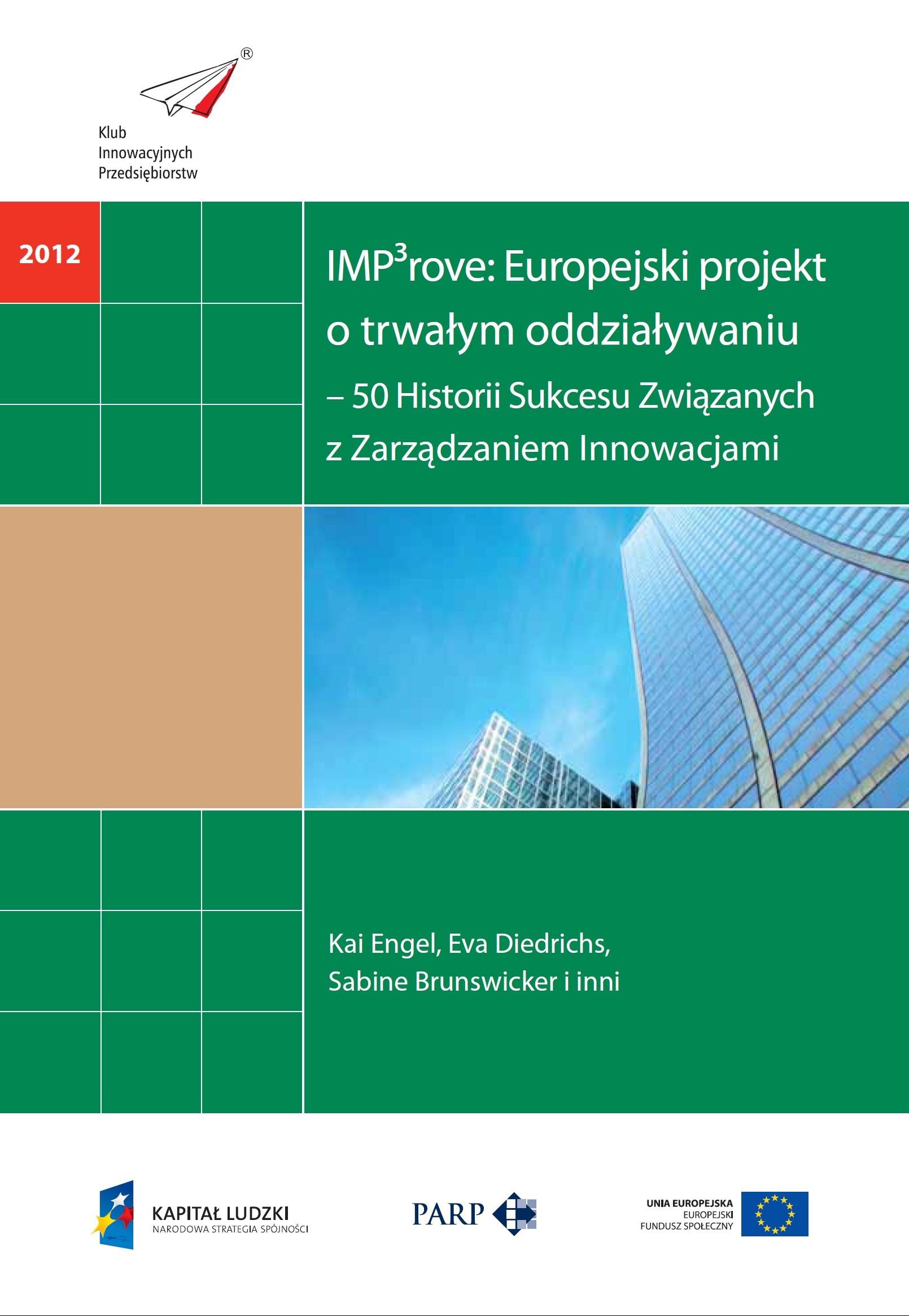 IMP³rove: Europejski projekt o trwałym oddziaływaniu – 50 Historii Sukcesu Związanych z Zarządzaniem Innowacjami