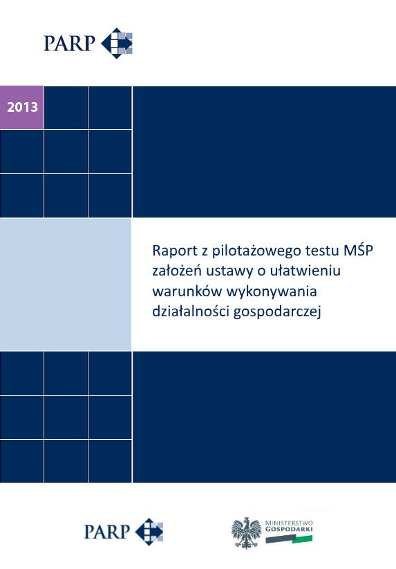 Raport z pilotażowego testu MŚP założeń ustawy o ułatwieniu warunków wykonywania dziłalności gospodarczej