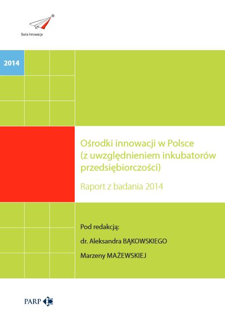 Ośrodki innowacji w Polsce (z uwzględnieniem inkubatorów przedsiębiorczości) – 2014
