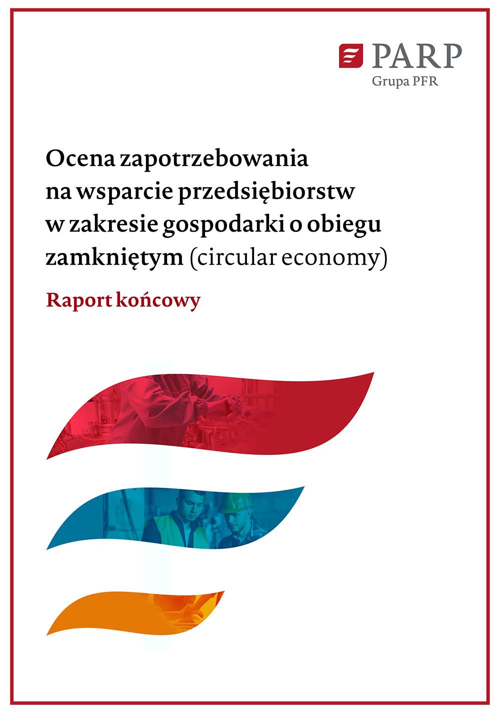Ocena zapotrzebowania na wsparcie przedsiębiorstw w zakresie gospodarki o obiegu zamkniętym (circular economy)