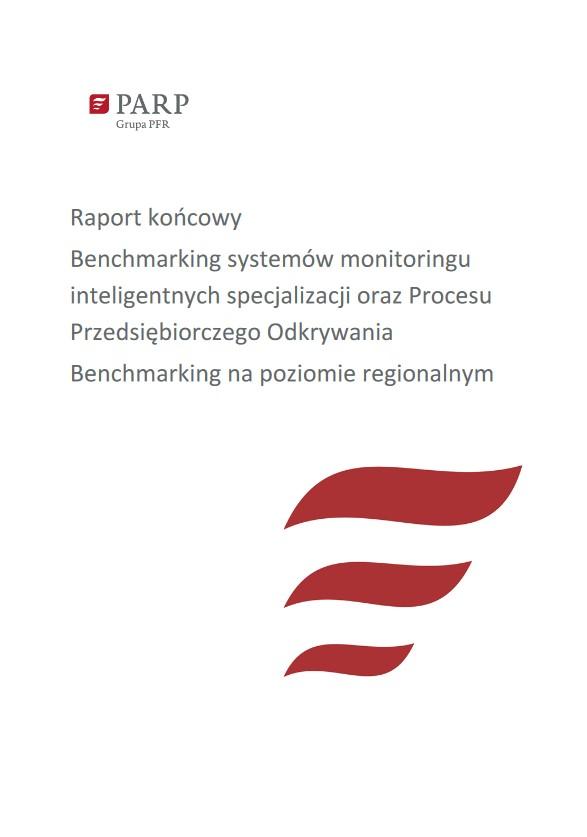Raport końcowy Benchmarking systemów monitoringu inteligentnych specjalizacji oraz Procesu Przedsiębiorczego Odkrywania Benchmarking na poziomie regionalnym