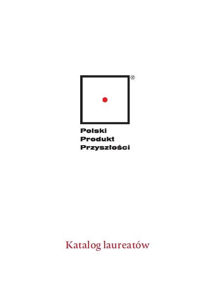 Katalog laureatów XX edycji Konkursu Polski Produkt Przyszłości.